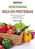 Libro de cocina rico en proteínas a base de plantas: 100 deliciosas recetas veganas para que los atletas desarrollen masa muscular