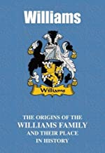 Williams: The Origins of the Williams Family and Their Place in History (Welsh Name Mini-Book)