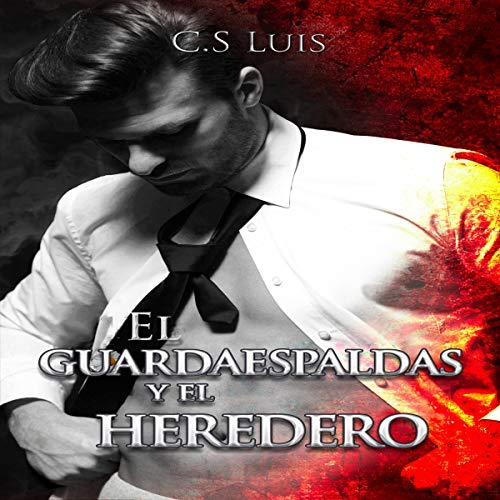 El guardaespaldas y el heredero [The Bodyguard and the Heir] audiobook cover art
