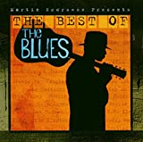 Martin Scorsese Presents: the Best of the Blues...