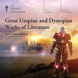 Great Utopian and Dystopian Works of Literature                   Autor:                                                                                                                                 Pamela Bedore,                                                                                        The Great Courses                               Sprecher:                                                                                                                                 Pamela Bedore                      Spieldauer: 12 Std. und 27 Min.     7 Bewertungen     Gesamt 4,9