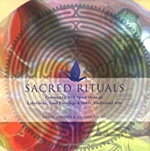 Sacred Rituals: Creating Labyrinths, Sand Paintings, and Other Traditional Arts