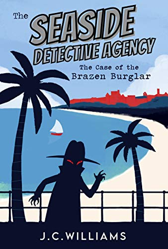 The Seaside Detective Agency - The Case of the Brazen Burglar (The Isle of Man Cozy Mystery Series Book 2) (English Edition)