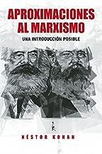 Aproximaciones al Marxismo: Una introducción posible (Spanish Edition)