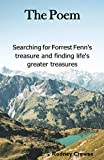 The Poem: Searching for Forrest Fenn's Treasure and finding life's greater treasures