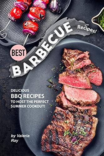 Best Barbecue Recipes!: Delicious BBQ Recipes to Host the Perfect Summer Cookout! (English Edition)