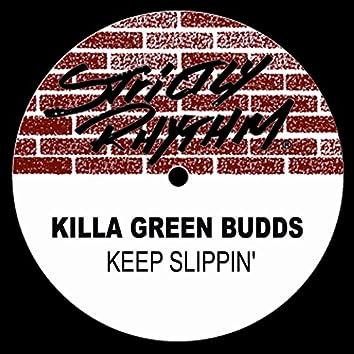 Keep Slippin'