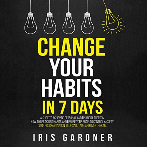 Change Your Habits in 7 Days cover art
