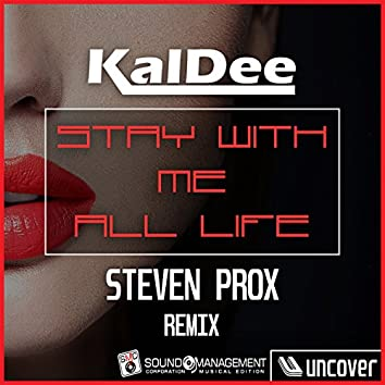 Stay with Me All Life (Steven Prox Remix)