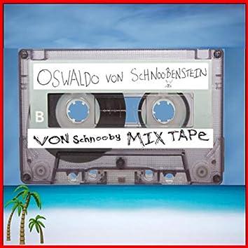 Von Schnooby Mix Tape