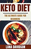 Keto Diet For Beginners 2021: The Ultimate Ketogenic Diet Guide For Beginners (Everything You Need To Know About The Ketogenic Diet)