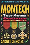 J'aime la vie à Montech Tarn-et-Garonne Occitanie: Carnet de notes   120 pages - papier blanc ligné    9x6 inches   Idéal  pour Notebook   Journal   Todos   Diary  