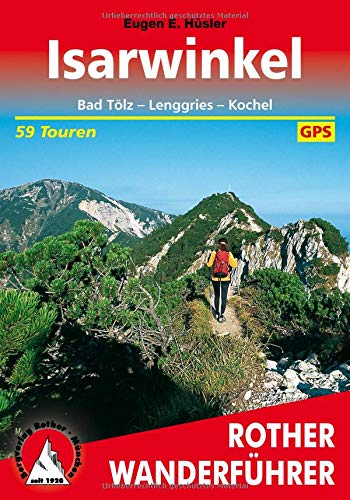 Isarwinkel: Bad Tölz – Lenggries – Kochel. 59 Touren. Mit GPS-Tracks (Rother Wanderführer)