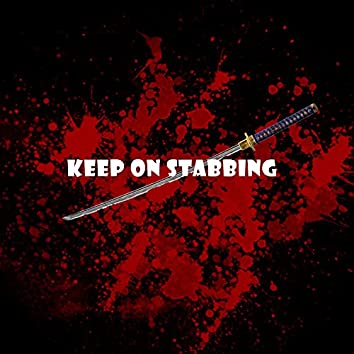 Keep On Stabbing (feat. Sus)