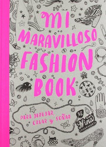 Mi Maravilloso Fashion Book: Para dibujar, crear y soñar