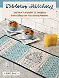 Tabletop Stitchery: Set Your Table with 12 Inviting Embroidery and Patchwork Patterns (English Edition)