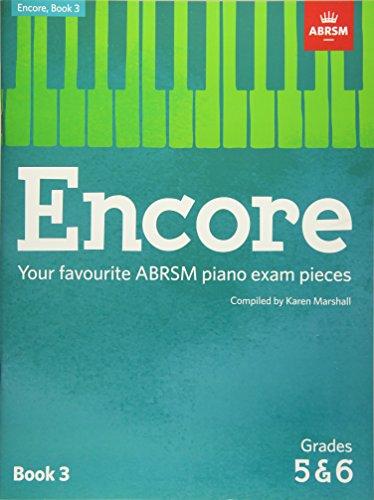 ABRSM: Encore - Book 3 (Grades 5 & 6): Your favourite ABRSM piano exam pieces (ABRSM Exam Pieces)