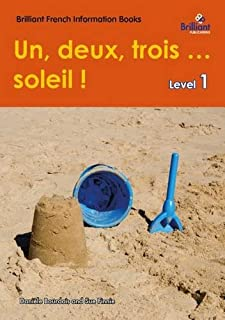 Un, deux, trois ... soleil ! (One, two, three ... sun!): Level 1 - Brilliant French Information Book