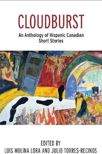 Cloudburst: An Anthology of Hispanic Canadian Short Stories