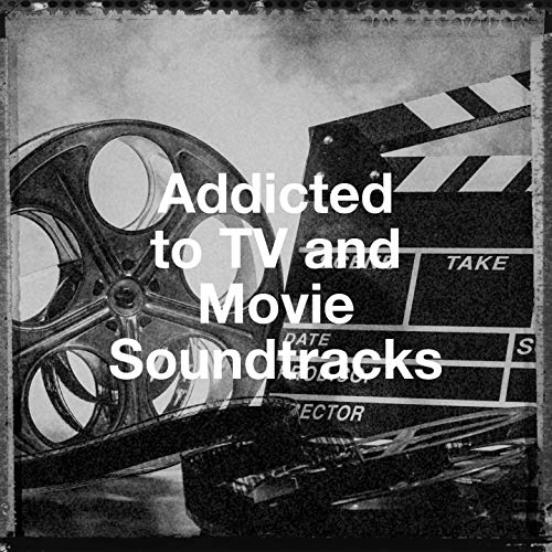 Addicted to Tv and Movie Soundtracks