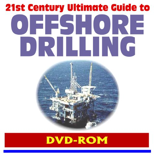 2010 Guide to Offshore Drilling - Oil and Natural Gas, Safety and Environment, BP Deepwater Horizon Blowout, Minerals Management Service (MMS), Gulf of Mexico, Outer Continental Shelf (DVD-ROM)