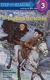 The Headless Horseman (Step into Reading)