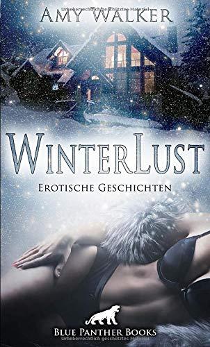 WinterLust | Erotische Geschichten: Zur kalten Jahreszeit geht s besonders heiß zur Sache!