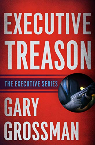 Executive Treason (The Executive Series Book 2) (English Edition)