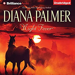 Night Fever                   By:                                                                                                                                 Diana Palmer                               Narrated by:                                                                                                                                 Emily Beresford                      Length: 10 hrs and 55 mins     171 ratings     Overall 4.3