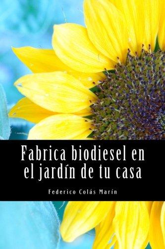 Fabrica biodiesel en el jardín de tu casa