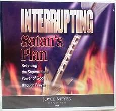 Interrupting Satan's Plan (Releasing the Supernatural Power of God Through Prayer, 5 Audio CD Set)