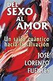 Del sexo al amor: Sicología de la Iluminación (Spanish Edition)