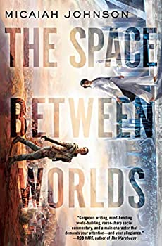 The Space Between Worlds by Micaiah Johnson science fiction and fantasy book and audiobook reviews