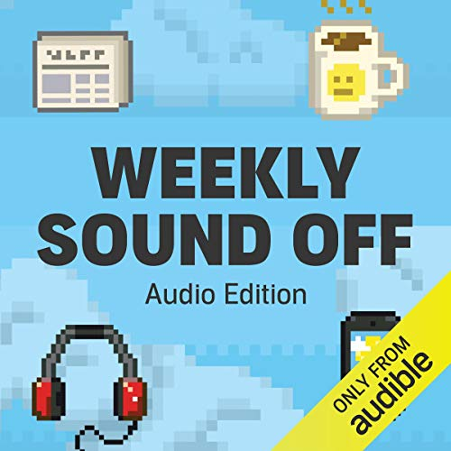 Weekly Sound Off: Audio Edition audiobook cover art