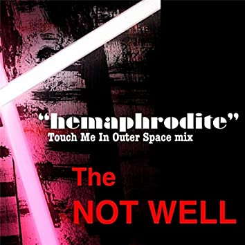 Hemaphrodite (Touch Me in Outer Space Mix)