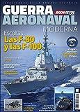 Guerra Aeronaval moderna. Escoltas y operaciones anfibias