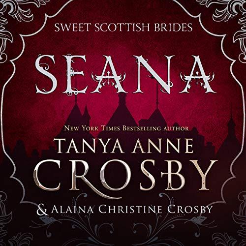 Seana: Sweet Scottish Brides, Book 3