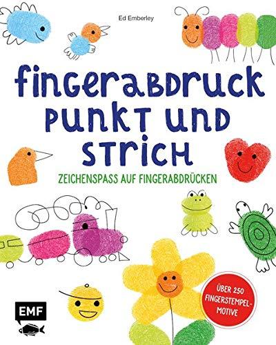 Fingerabdruck, Punkt und Strich – Zeichenspaß auf Fingerabdrücken: Schritt für Schritt zum fertigen Bild – Über 250 Fingerstempel-Motive
