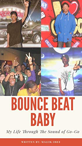 Bounce Beat Baby: My Life Through The Sound of Go-Go (English Edition)