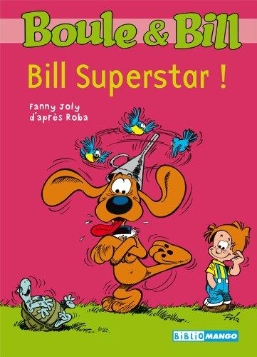Boule et Bill - Bill superstar ! (Biblio Mango Boule et Bill t. 220)