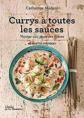 Currys à toutes les sauces - Voyage aux pays des épices de Catherine Madani