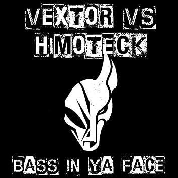 Bass In Ya Face