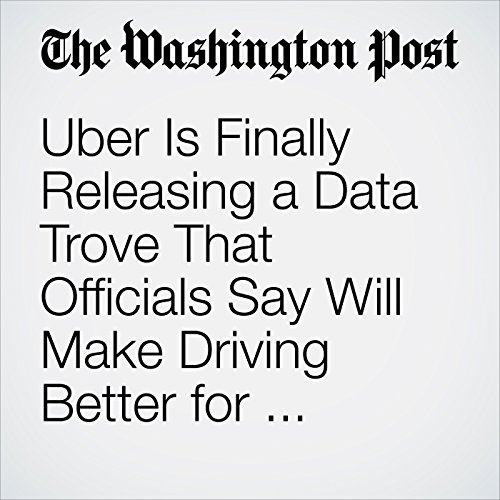 Uber Is Finally Releasing a Data Trove That Officials Say Will Make Driving Better for Everyone copertina