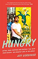 Hungry: Eating, Road-Tripping, and Risking it All with Rene Redzepi, the Greatest Chef in the World