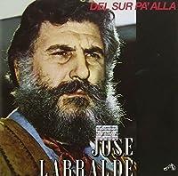 Del Sur Pa Alla by Jose Larralde (2011-10-28)