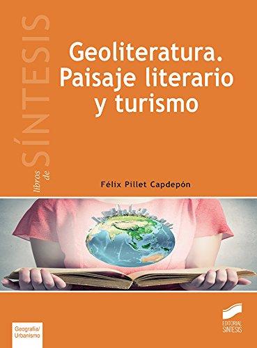 Geoliteratura. Paisaje literario y turismo: 2 (Libros de Síntesis)