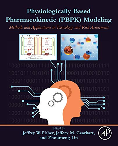 Compare Textbook Prices for Physiologically Based Pharmacokinetic PBPK Modeling: Methods and Applications in Toxicology and Risk Assessment 1 Edition ISBN 9780128185964 by Fisher, Jeffrey W.,Gearhart, Jeffery M.,Lin, Zhoumeng
