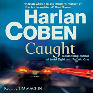 Caught                   By:                                                                                                                                 Harlan Coben                               Narrated by:                                                                                                                                 Tim Machin                      Length: 7 hrs and 51 mins     21 ratings     Overall 4.4