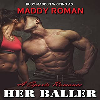 Her Baller     Sports Romance              By:                                                                                                                                 Maddy Roman,                                                                                        Ruby Madden                               Narrated by:                                                                                                                                 Steven Washington                      Length: 3 hrs and 49 mins     4 ratings     Overall 4.0