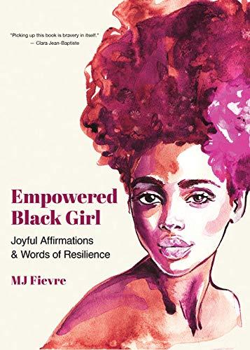 Empowered Black Girl: Joyful Affirmations and Words of Resilience (Badass Black Girl)